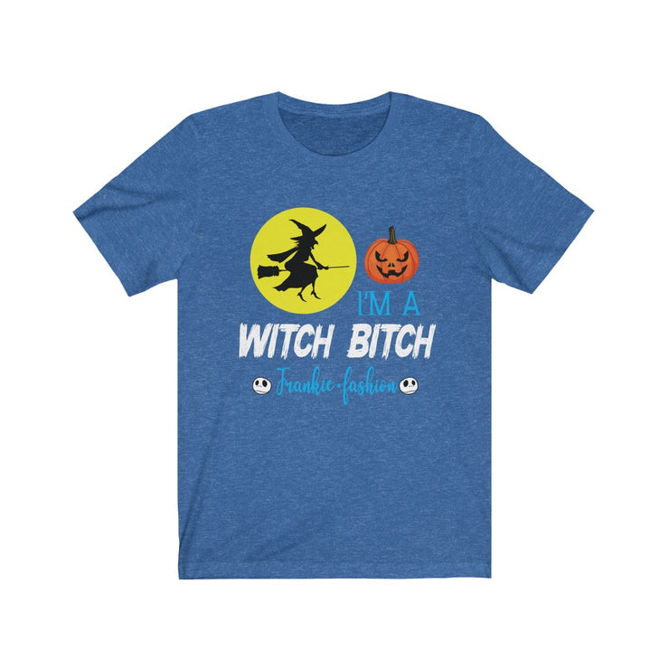 """I'M A WITCH BITCH"" Frankie.fashion - Unisex Jersey Awesome Quality Tee"