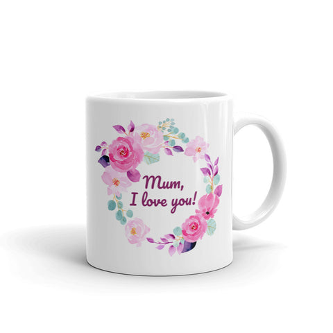'Mum I love you!' Mug