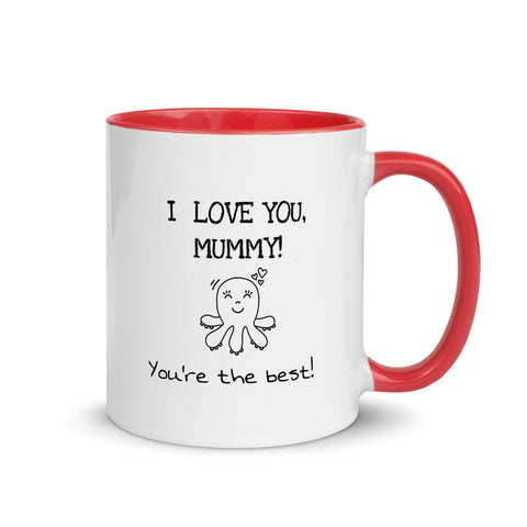 'I love you, mummy! You're the best!' Mug - Octopus [Red, Blue, Yellow, Black]