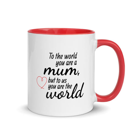 'To the world you are a mum...' Mug [Red, Black]
