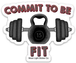 Commit to Be Fit Sticker