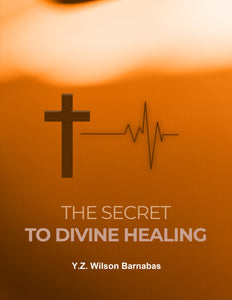 The Secret To Divine Healing