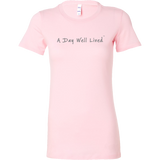 A Day Well Lived Women's Tag T-Shirt