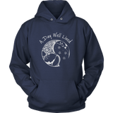 A Day Well Lived Hoodie Sweatshirt