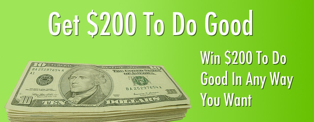 Win $200 To Do Good