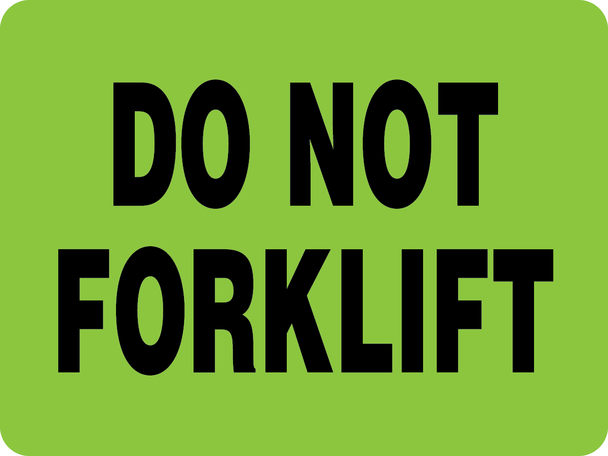 "3"" x 4"" ""DO NOT FORKLIFT"" Label"