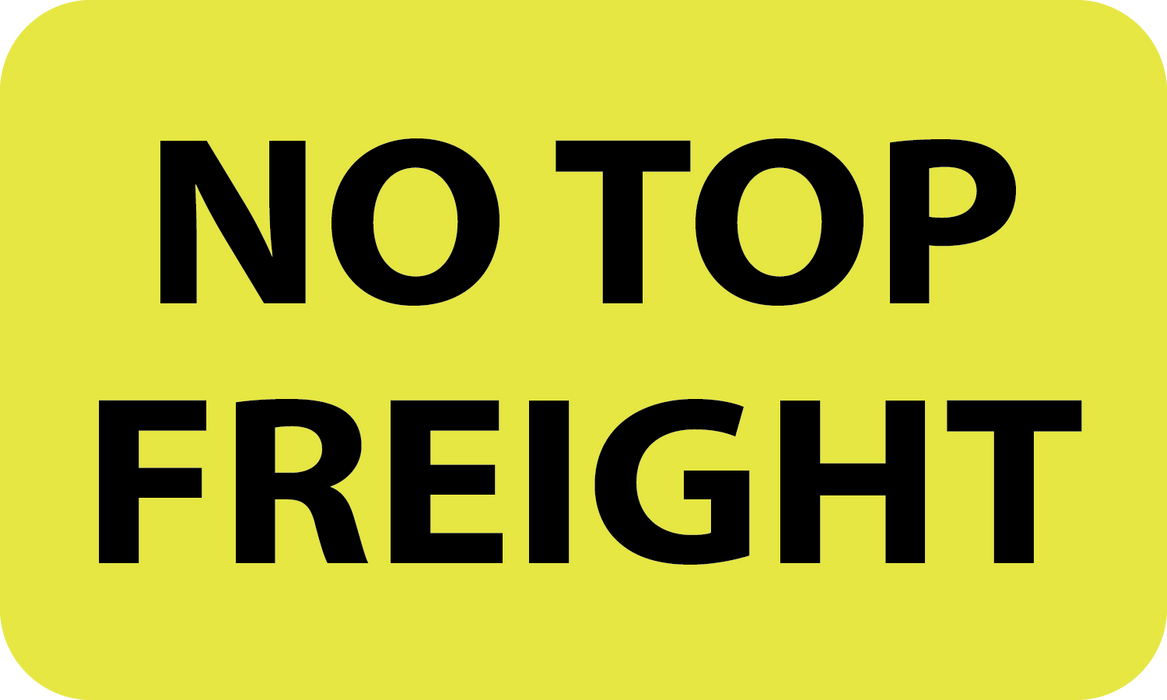 "3"" x 5"" ""NO TOP FREIGHT"" Label"