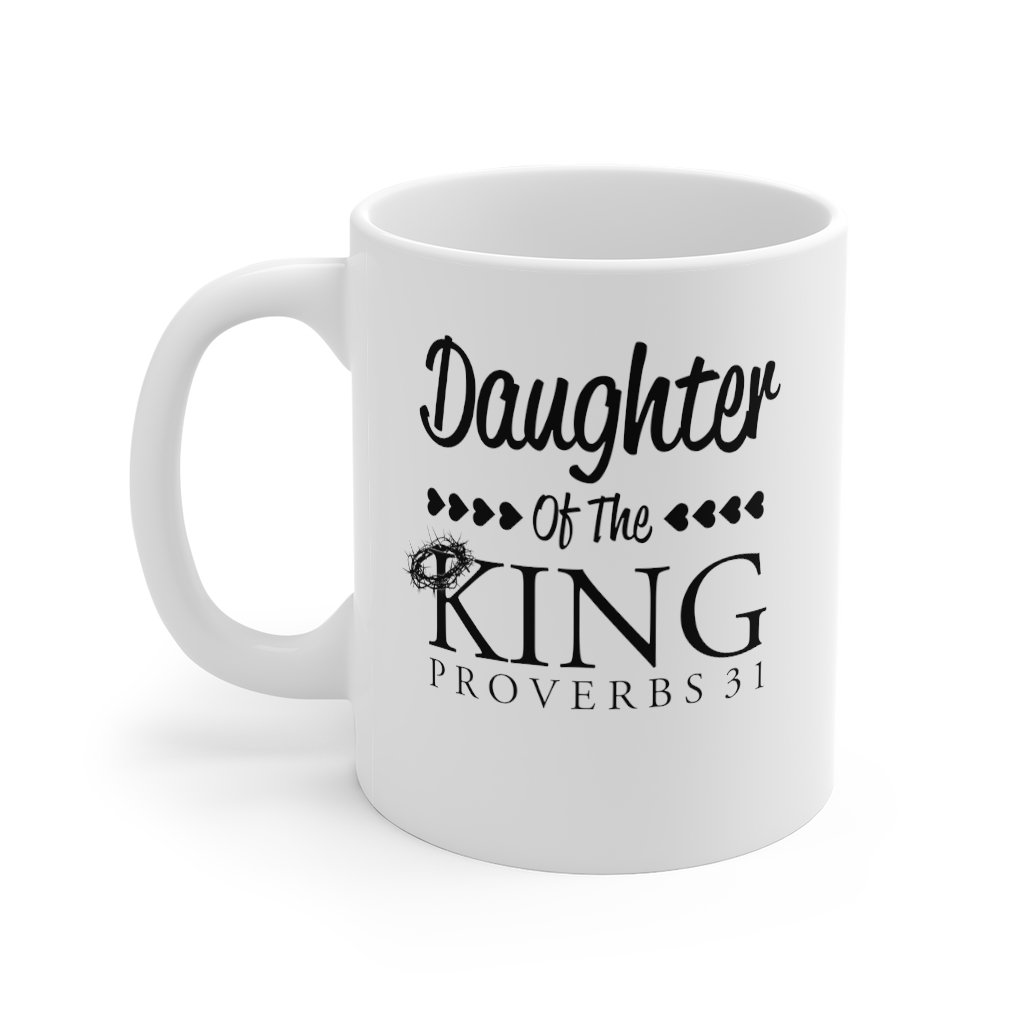 Daughter of the King Proverbs 31 Ceramic Durable Mug 11oz