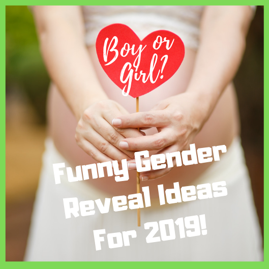 Funny Gender Reveal Ideas For 2019!