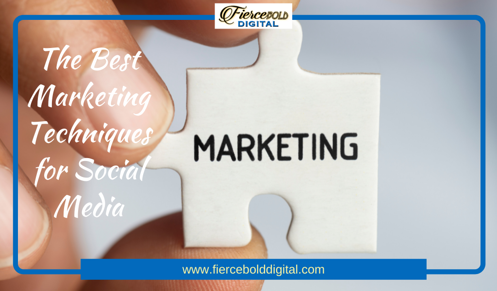 The Best Marketing Techniques for Social Media