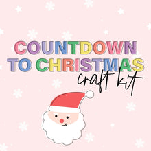 Load image into Gallery viewer, Countdown to Christmas Craft Kit