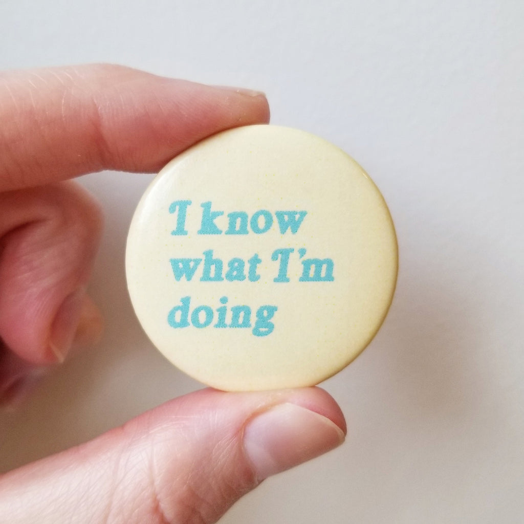 I know what I'm doing button