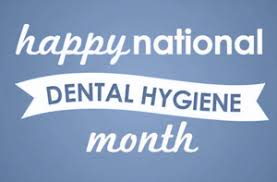 October is National Dental Hygiene Month