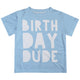 Light blue short sleeve birthday dude boys tee shirt - Wimziy&Co.
