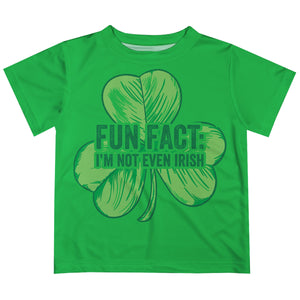 Fun Fact I Am Not Even Irish Green Short Sleeve Tee Shirt - Wimziy&Co.
