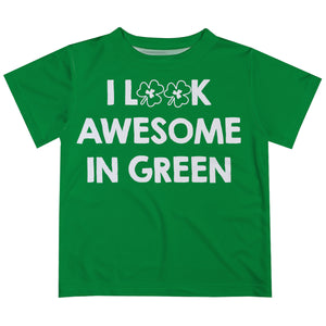 I Look Awesome In Green Short Sleeve Tee Shirt - Wimziy&Co.