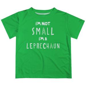I Am Not Small I Am Leprechaun Green Short Sleeve Tee Shirt - Wimziy&Co.