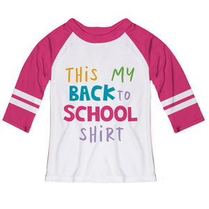 This My Back To School Shirt White And Hot Pink Raglan Tee Shirt - Wimziy&Co.