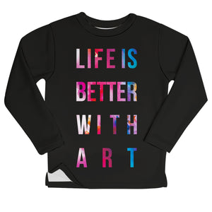 Life Is Better With Art Black Sweatshirt With Side Vents - Wimziy&Co.