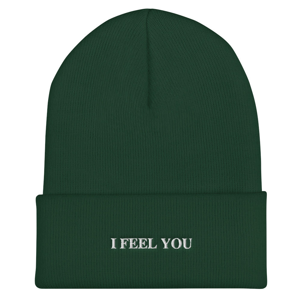 I Feel You Embroidered Beanie