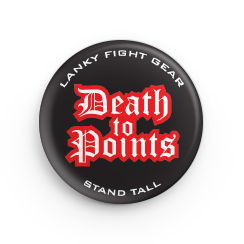 "Death to Points - 1.25"" Button - Lanky Fight Gear"