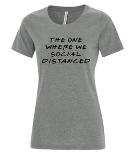 """The one where we"" Social Distancing T-Shirt"