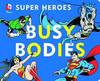 DC SUPER HEROES BUSY BODIES BOARD BOOK