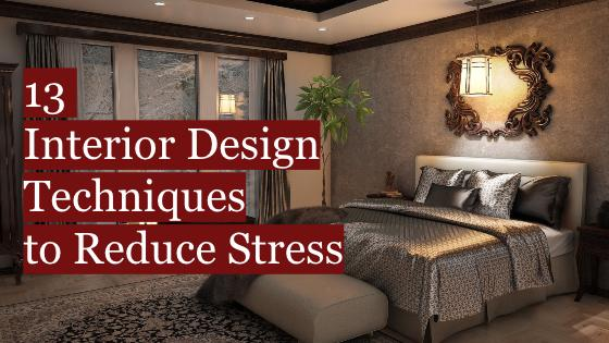 13 Interior Design Techniques to Reduce Stress | Lux Arcana Candle Co.