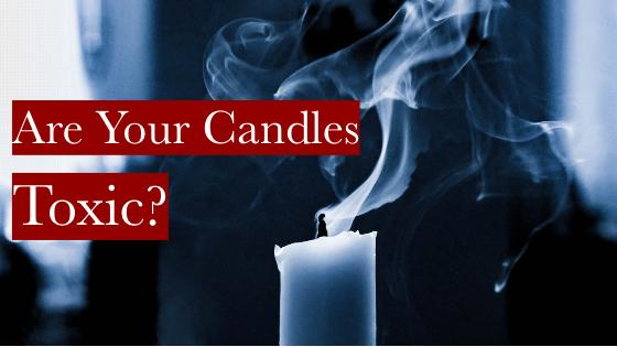 Are Your Candles Toxic? | Lux Arcana Candle Co.