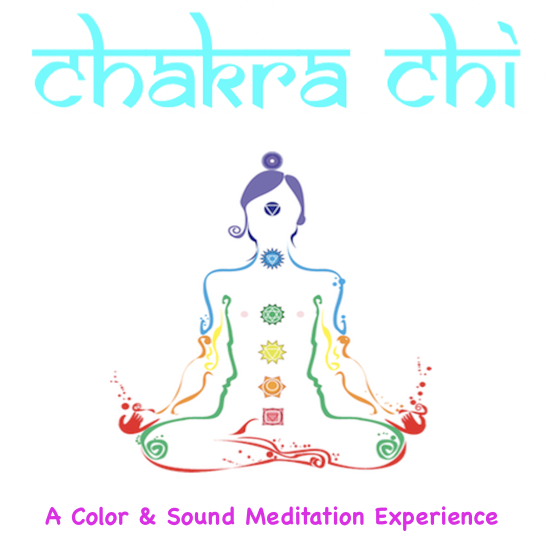 Chakra Chi - A Color And Sound Mediation Experience