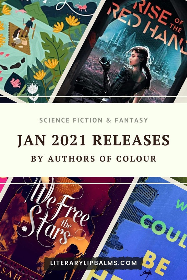 January 2021 Science Fiction and Fantasy Releases by Authors of Colour | Literary Lip Balms