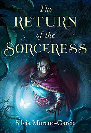 The Return of the Sorceress by Silvia Morena-Garcia