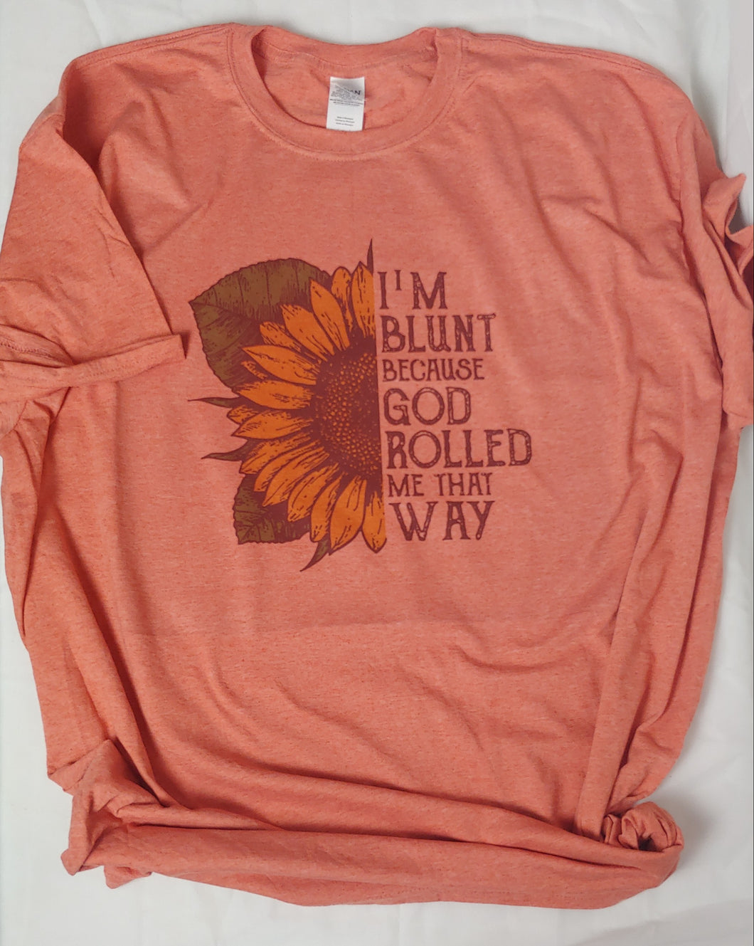 I'm Blunt Because God Rolled Me That Way, Adult Tee