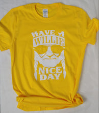 Load image into Gallery viewer, Have A Willie Nice Day Kids and Adult Tees