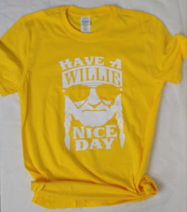 Have A Willie Nice Day Kids and Adult Tees
