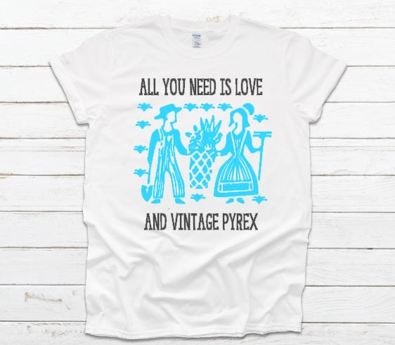 All You Need is Love and Vintage Pyrex Kids and Adult Tee