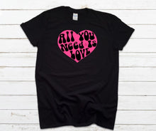 Load image into Gallery viewer, All You Need is Love Adult Long and Short Sleeve Tees
