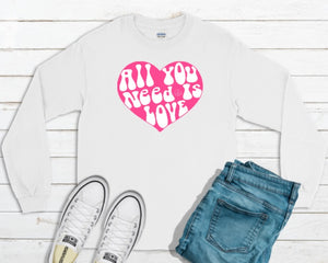 All You Need is Love Adult Long and Short Sleeve Tees