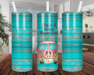 Blame It On My Hippie Soul Tumbler
