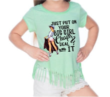 Load image into Gallery viewer, Put On Your Big Girl Chaps, Western Pinup, Girls Fringe Tops