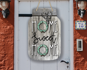 Home Sweet Home Rustic Farmhouse Style Mason Jar Door Hanger or Wall Decor