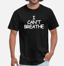 "Load image into Gallery viewer, ""I Cant Breathe"" Tee Shirt"