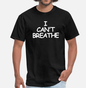 """I Cant Breathe"" Tee Shirt"