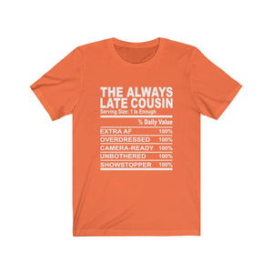 The Always Late Cousin Short Sleeve Tee
