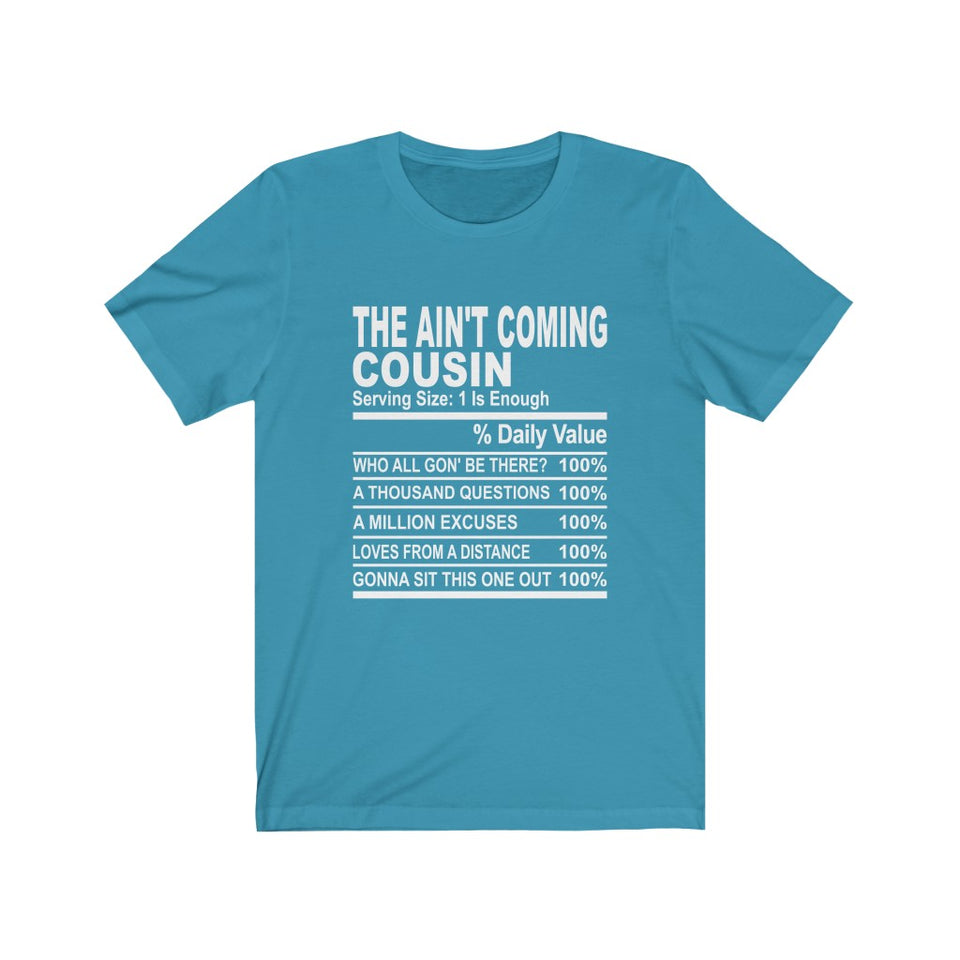 The Ain't Coming Cousin Short Sleeve Tee