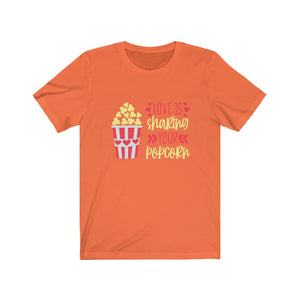 Love Is Sharing Your Popcorn T-Shirt