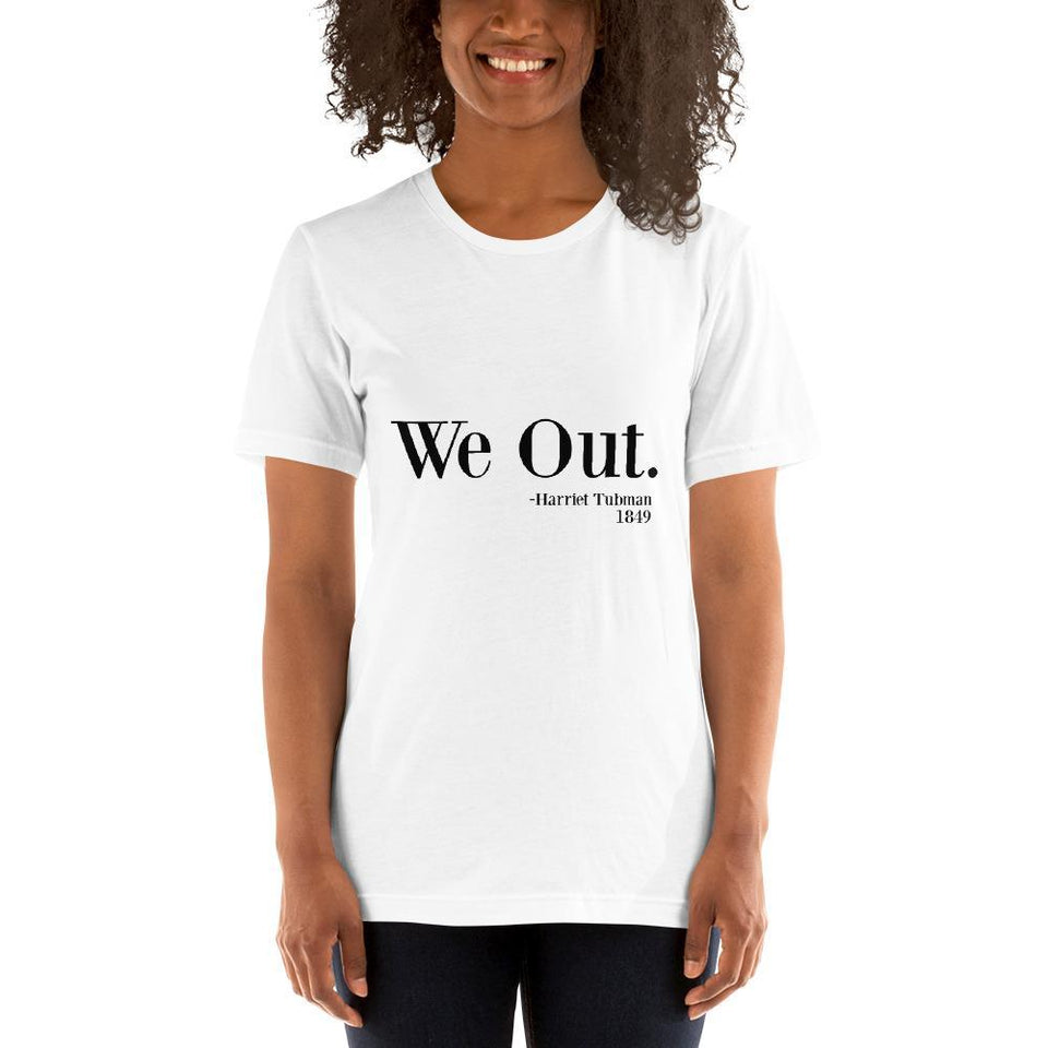 We Out T-Shirt