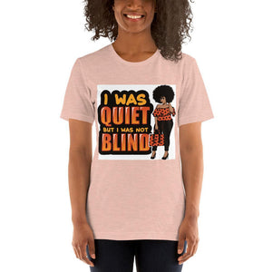 I was Quiet T-Shirt