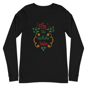 I'm the Mistletoe Tester Long Sleeve Tee