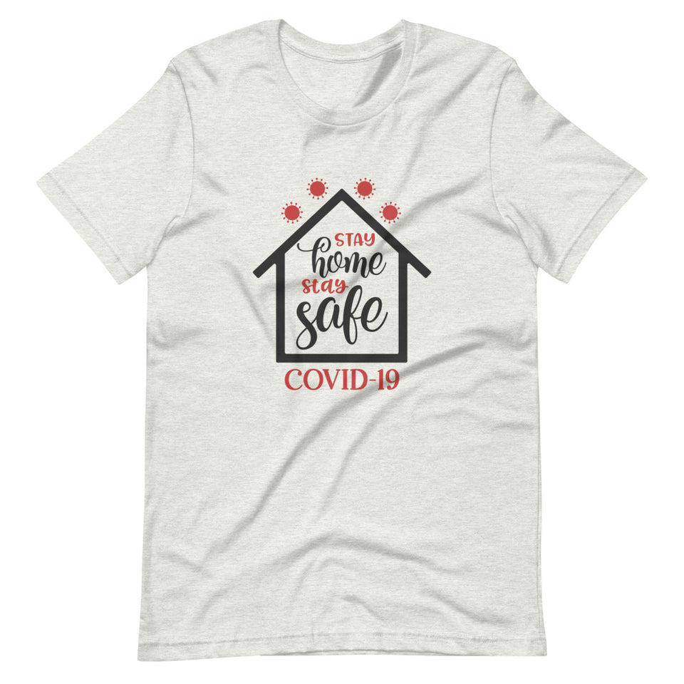 Stay Home & Stay Safe T-Shirt